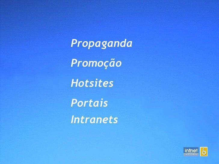 Propaganda  Promoção Hotsites Portais Intranets
