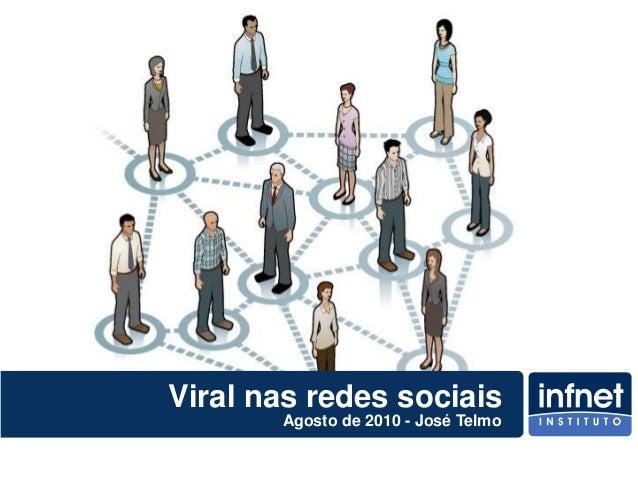 Viral nas redes sociais Agosto de 2010 - José Telmo