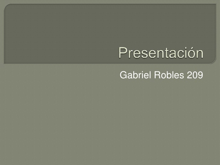 Gabriel Robles 209
