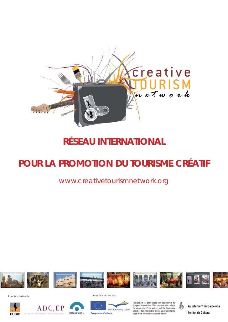 RÉSEAU INTERNATIONAL        POUR LA PROMOTION DU TOURISME CRÉATIF                     www.creativetourismnetwork.orgUne in...