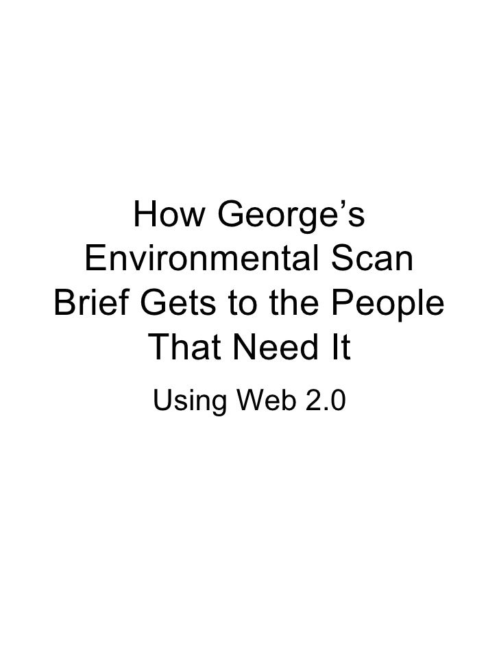 How George's Environmental Scan Brief Gets to the People That Need It Using Web 2.0
