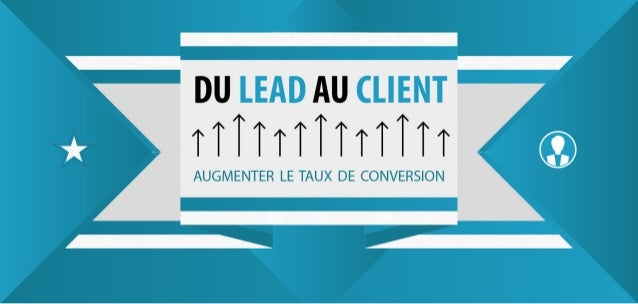 e-Academy I: du Lead au Client:Augmenter le taux de conversion
