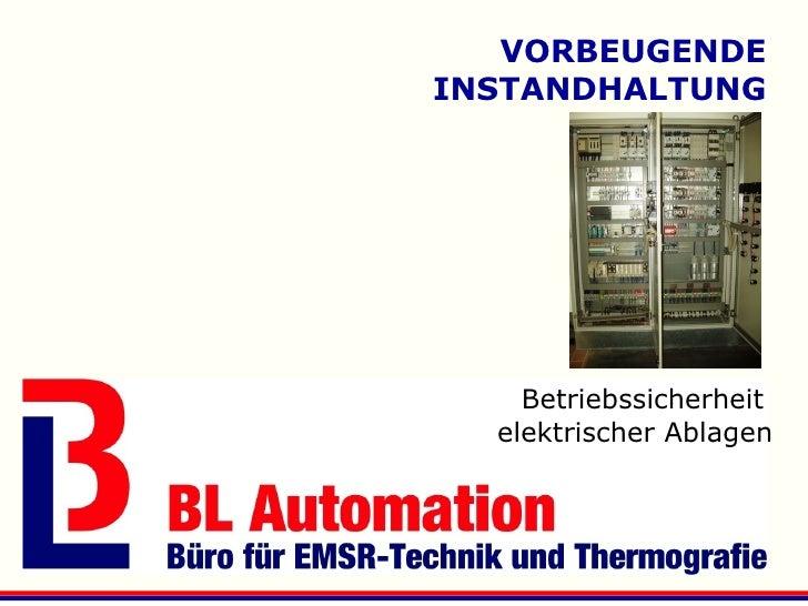 VORBEUGENDE INSTANDHALTUNG         Betriebssicherheit   elektrischer Ablagen