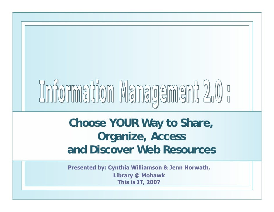 Choose YOUR Way to Share,      Organize, Access and Discover Web Resources Presented by: Cynthia Williamson & Jenn Horwath...