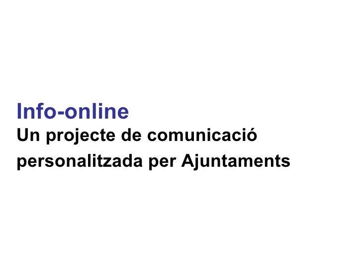 Info-online Un projecte de comunicació personalitzada per Ajuntaments