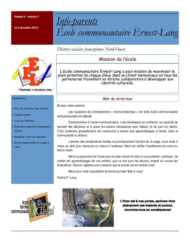 Volume 9— numéro 7 Le 6 novembre 2013  Info-parents École communautaire Ernest-Lang District scolaire francophone Nord-Oue...