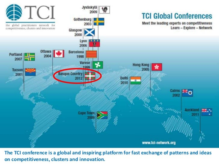 The TCI conference is a global and inspiring platform for fast exchange of patterns and ideason competitiveness, clusters ...