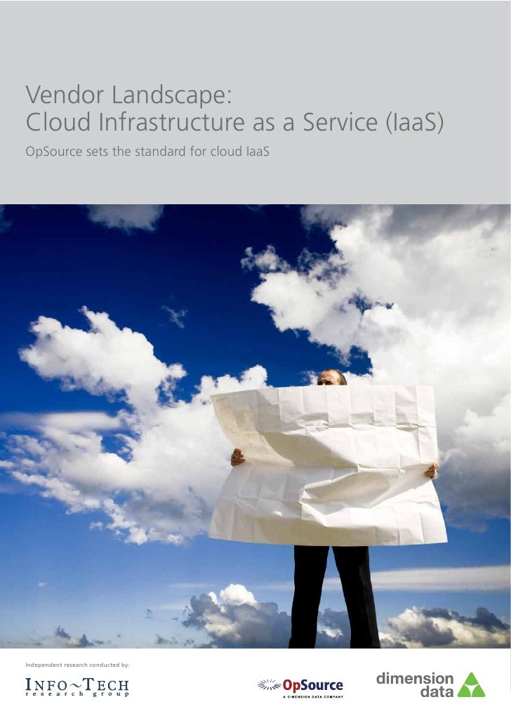 Vendor Landscape:Cloud Infrastructure as a Service (IaaS)OpSource sets the standard for cloud IaaSIndependent research con...