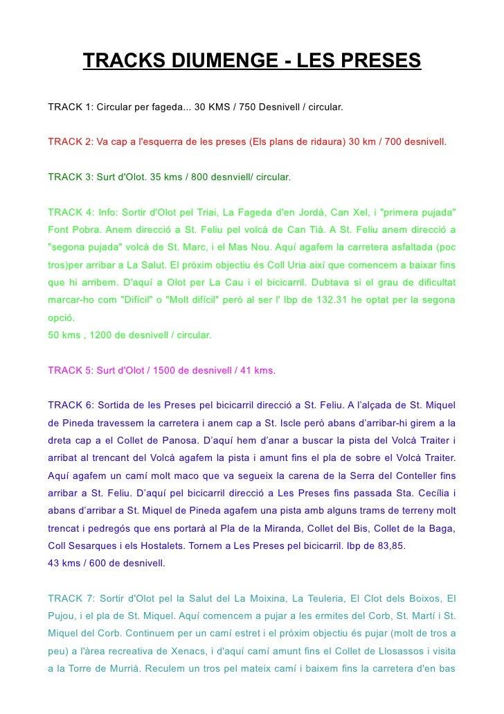 TRACKS DIUMENGE - LES PRESES  TRACK 1: Circular per fageda... 30 KMS / 750 Desnivell / circular.   TRACK 2: Va cap a l'esq...