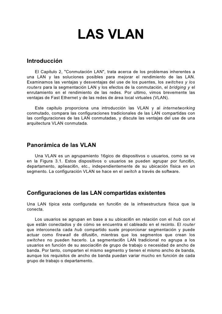 """LAS VLAN Introducción     El Capitulo 2, """"Conmutación LAN"""", trata acerca de los problemas inherentes a una LAN y las soluc..."""