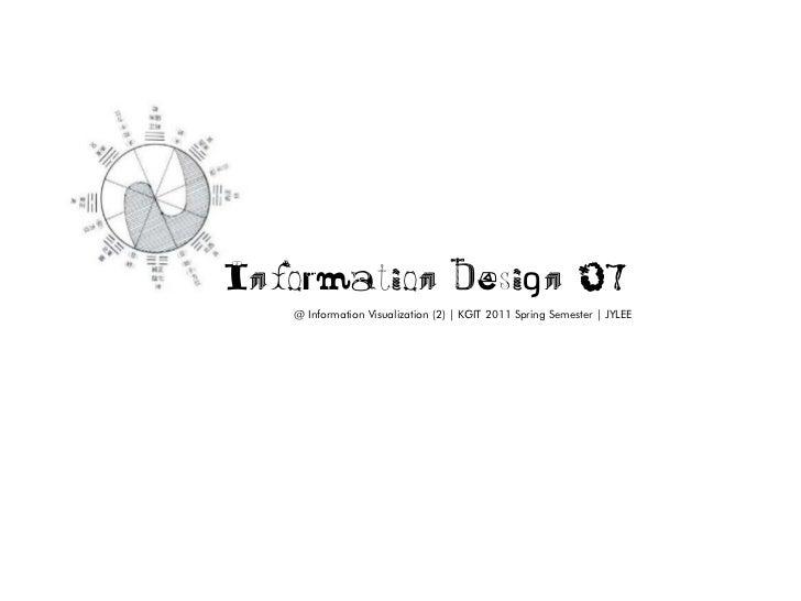 Information Design 07   @ Information Visualization (2) | KGIT 2011 Spring Semester | JYLEE