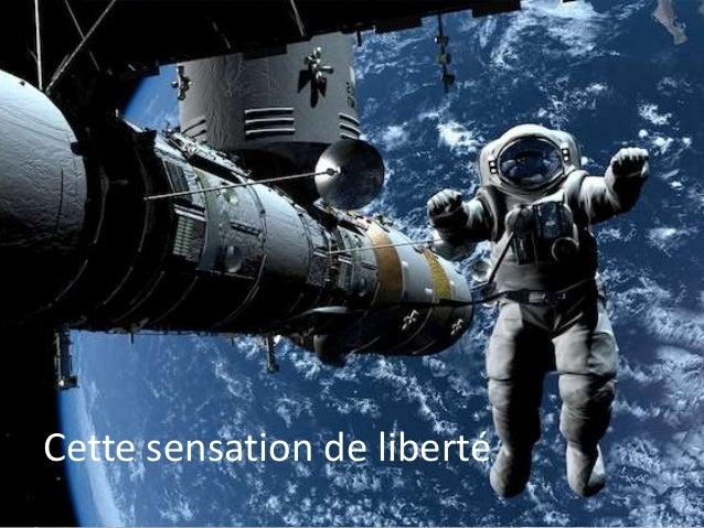 Cette sensation de liberté