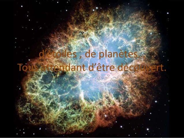 d'étoiles , de planètes… Tous attendant d'être découvert.