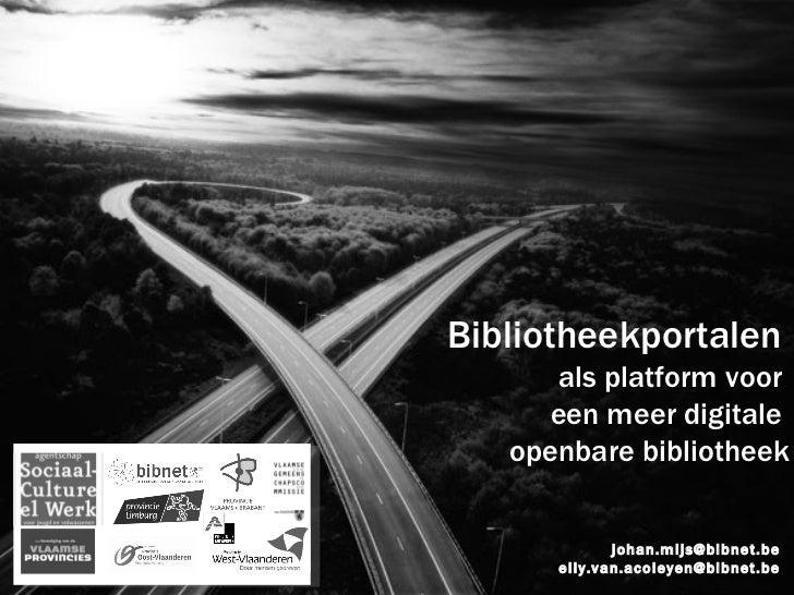 [email_address] [email_address] Bibliotheekportalen   als platform voor  een meer digitale  openbare bibliotheek