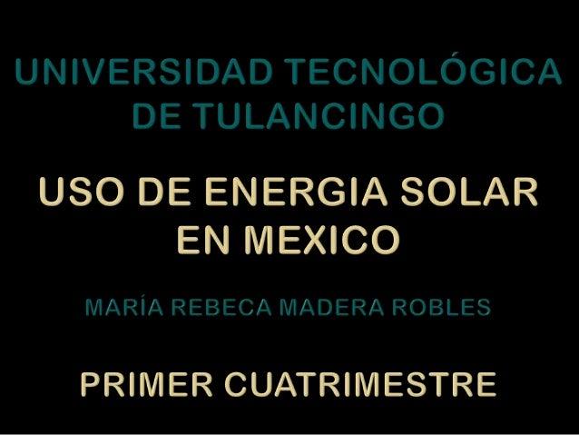 USO    La radiación solar que llega a la superficieD   terrestre se puede transformar directamenteE        en electricidad...