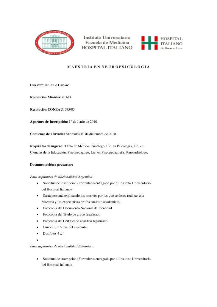 MAESTRÍA EN NEUROPSICOLOGÍADirector: Dr. Julio CastañoResolución Ministerial: 614Resolución CONEAU: 395/05Apertura de Insc...