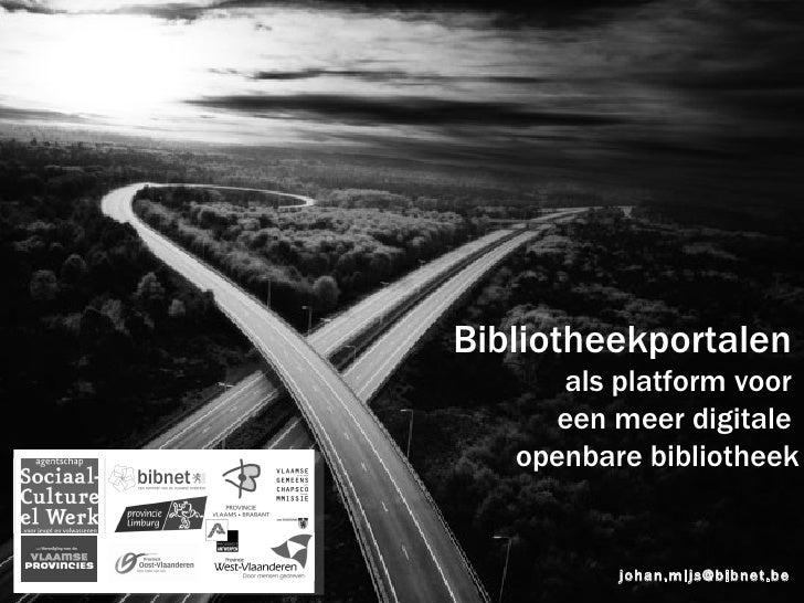 [email_address] Bibliotheekportalen   als platform voor  een meer digitale  openbare bibliotheek