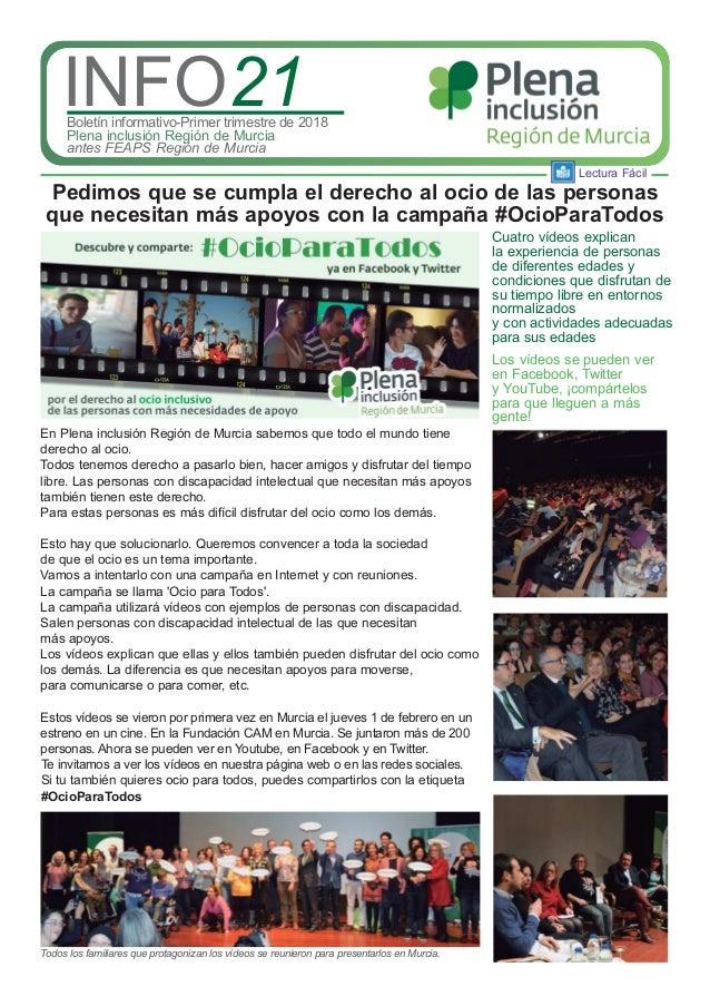 Lectura Fácil INFO21Boletín informativo-Primer trimestre de 2018 Plena inclusión Región de Murcia antes FEAPS Región de Mu...