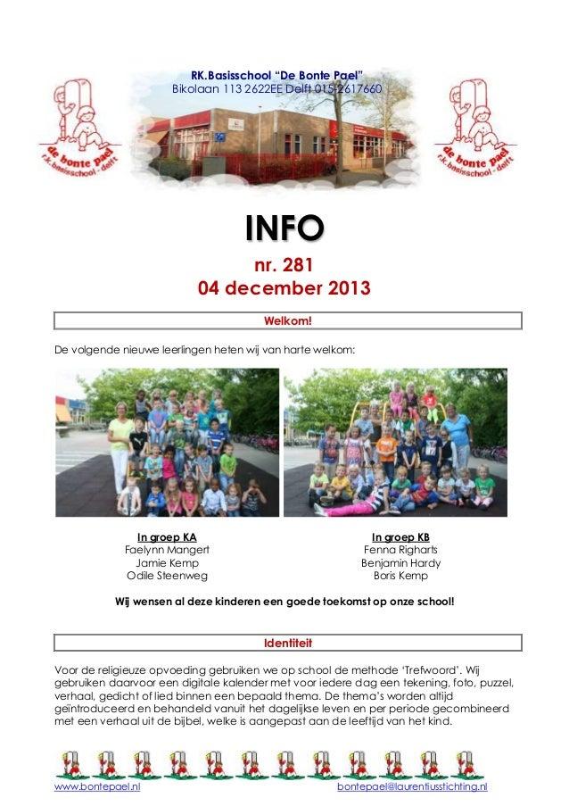 """RK.Basisschool """"De Bonte Pael"""" Bikolaan 113 2622EE Delft 015-2617660  INFO nr. 281 04 december 2013 Welkom! De volgende ni..."""