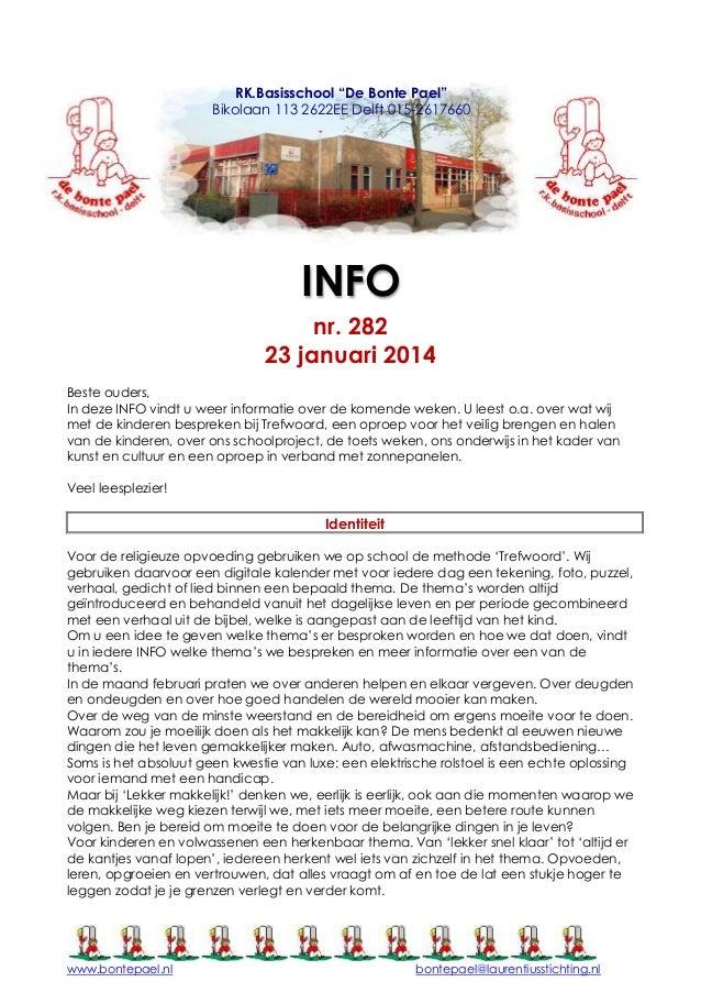 """RK.Basisschool """"De Bonte Pael"""" Bikolaan 113 2622EE Delft 015-2617660  INFO nr. 282 23 januari 2014 Beste ouders, In deze I..."""
