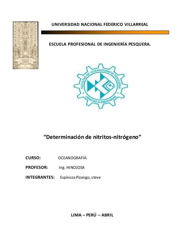 """UNIVERSIDAD NACIONAL FEDERICO VILLARREAL ESCUELA PROFESIONAL DE INGENIERÍA PESQUERA. """"Determinación de nitritos-nitrógeno""""..."""