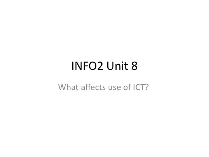 INFO2 Unit 8What affects use of ICT?