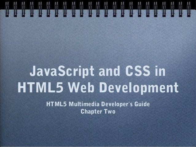 JavaScript and CSS inHTML5 Web Development   HTML5 Multimedia Developer's Guide             Chapter Two