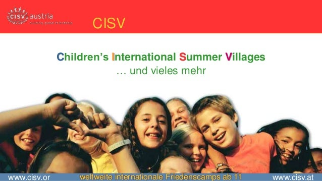 CISV              Children's International Summer Villages                          … und vieles mehrwww.cisv.or       wel...