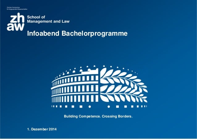 Building Competence. Crossing Borders. 1. Dezember 2014 Infoabend Bachelorprogramme