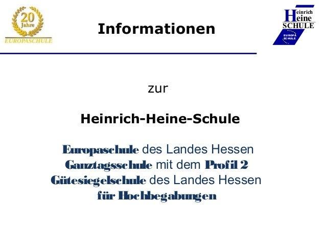 Informationen  zur Heinrich-Heine-Schule Europaschule des Landes Hessen Ganztagsschule mit dem Profil 2 Gütesiegelschule d...