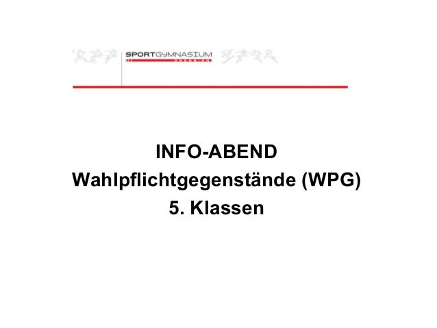 INFO-ABEND Wahlpflichtgegenstände (WPG) 5. Klassen