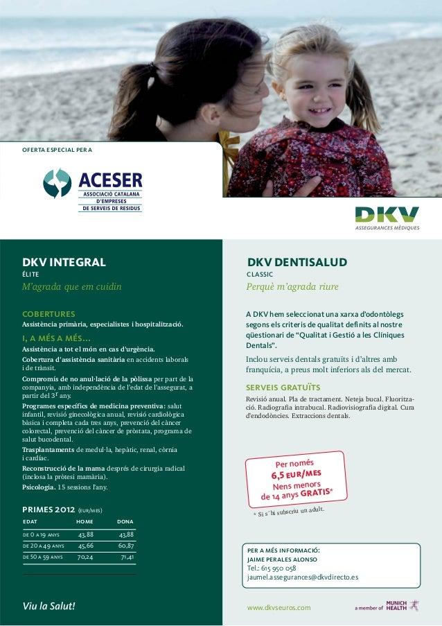 oferta especial per aDKV INTEGRAL                                                 DKV DENTISALUDÉLITE                     ...