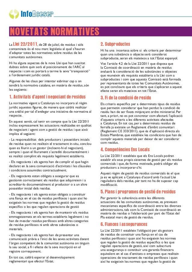 NOVETATS NORMATIVESLa Llei 22/2011, de 28 de juliol, de residus i sòls            2. Subproductescontaminats és el nou mar...