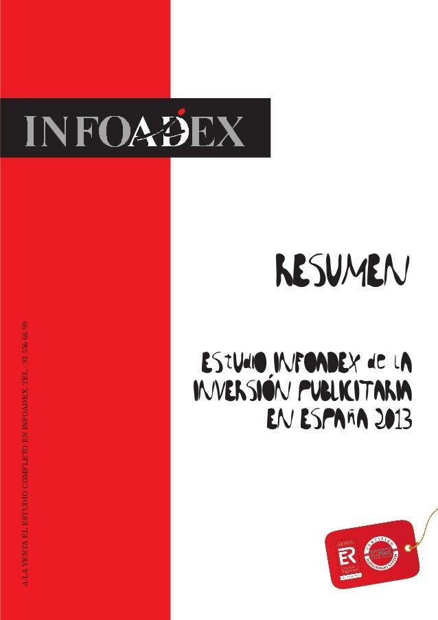 EStUdiO INFOADEX de lA INVERSION PUBLICITARIA EN ESPAnA 2013 o o RESUMEN ALAVENTAELESTUDIOCOMPLETOENINFOADEX.TEL.:91556669...