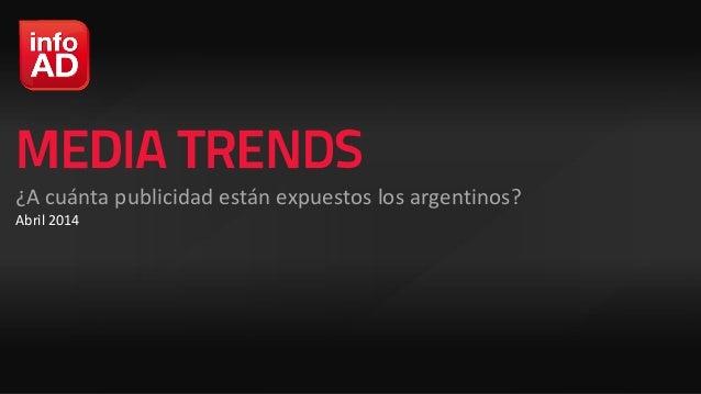¿A cuánta publicidad están expuestos los argentinos? Abril 2014