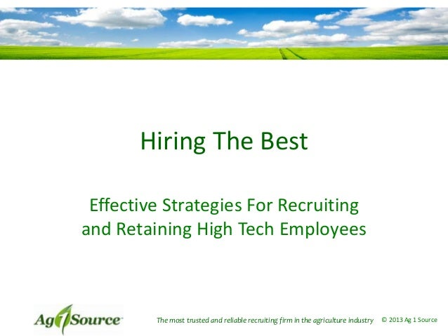Hiring The Best Effective Strategies For Recruiting and Retaining High Tech Employees  The most trusted and reliable recru...