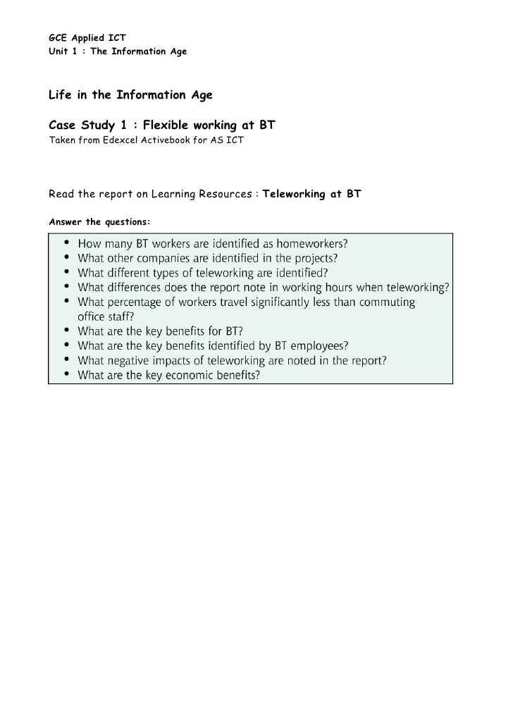 GCE Applied ICT Unit 1 : The Information Age    Life in the Information Age  Case Study 1 : Flexible working at BT Taken f...