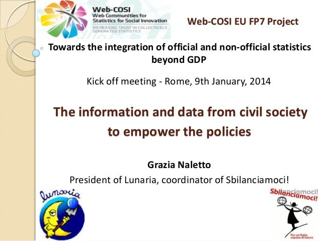 Web-COSI EU FP7 Project Towards the integration of official and non-official statistics beyond GDP Kick off meeting - Rome...