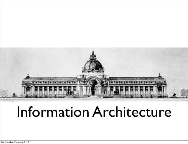 Information ArchitectureWednesday, February 6, 13