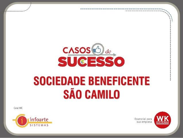 SOCIEDADE BENEFICENTE SÃO CAMILO Canal WK:
