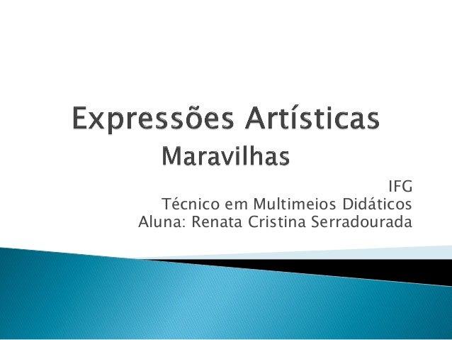IFG Técnico em Multimeios Didáticos Aluna: Renata Cristina Serradourada