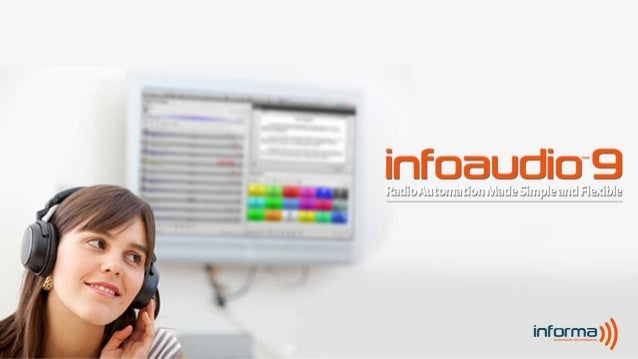 InfoAudio 9 Radio Automation Made Simple and Flexible