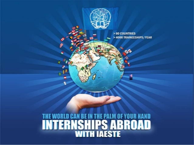  What is IAESTE?  Who can go?  Where will I end up?  How does an internship work?  Why go? + Testimonials  How to ap...