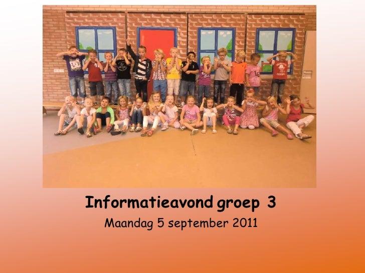 Informatieavondgroep3<br />Maandag 5 september 2011<br />