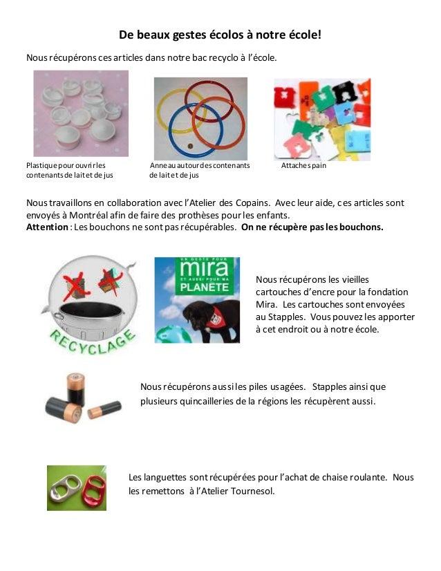De beaux gestes écolos à notre école! Nous récupérons ces articles dans notre bac recyclo à l'école. Plastique pourouvrirl...