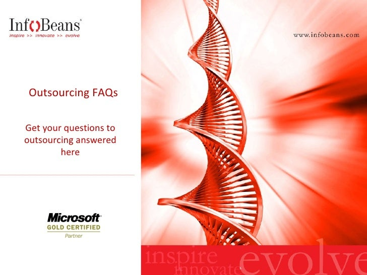 Outsourcing FAQs Get your questions to outsourcing answered here