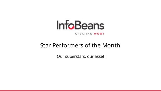 Star Performers of the Month Our superstars, our asset!