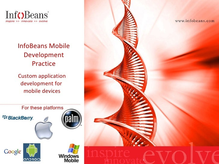 InfoBeans Mobile Development Practice Custom application development for  mobile devices For these platforms