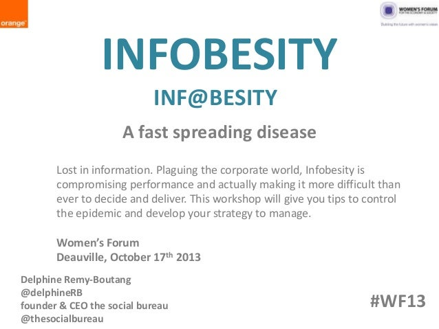 INFOBESITY INF@BESITY A fast spreading disease Lost in information. Plaguing the corporate world, Infobesity is compromisi...