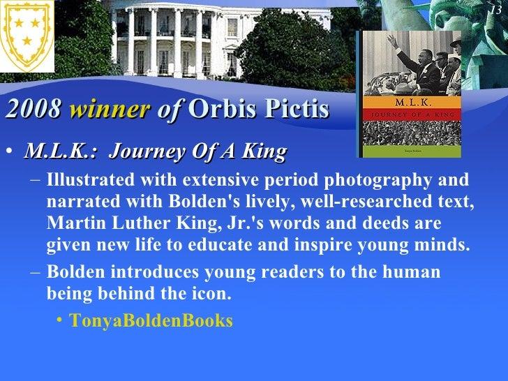 2008  winner  of  Orbis Pictis <ul><li>M.L.K.: Journey Of A King </li></ul><ul><ul><li>Illustrated with extensive period ...